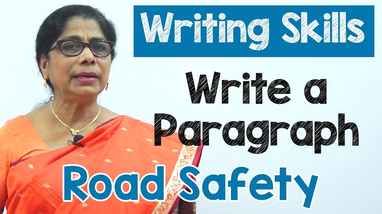 how to write a paragraph about road safety in english composition writing reading skills