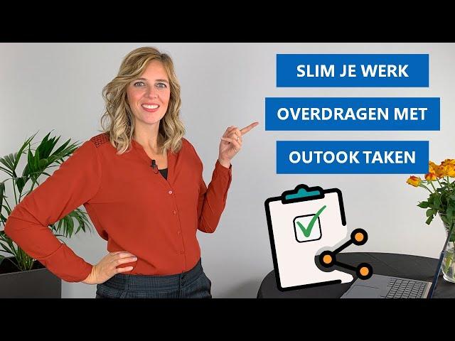 Hoe kun je met Outlook Taken je werk overdragen?