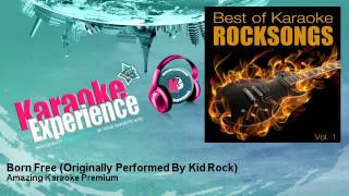 Amazing Karaoke Premium - Born Free - Originally Performed By Kid Rock