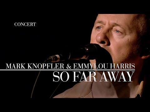 Mark Knopfler & Emmylou Harris - So Far Away (Real Live Roadrunning) OFFICIAL