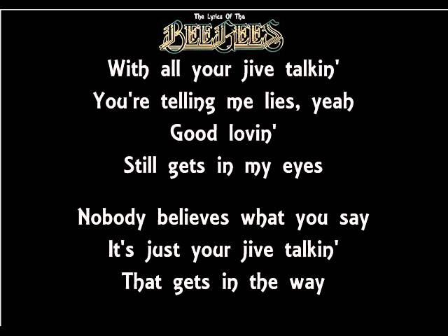 The Lyrics Of The Bee Gees- Jive Talkin'