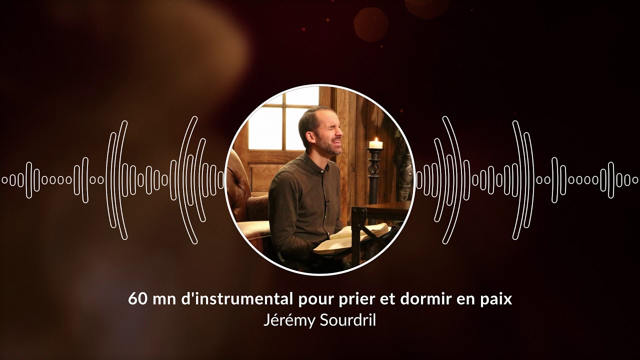 60 mn d'instrumental pour prier et dormir en paix / Pray and Sleep in Peace (Jérémy Sourdril)