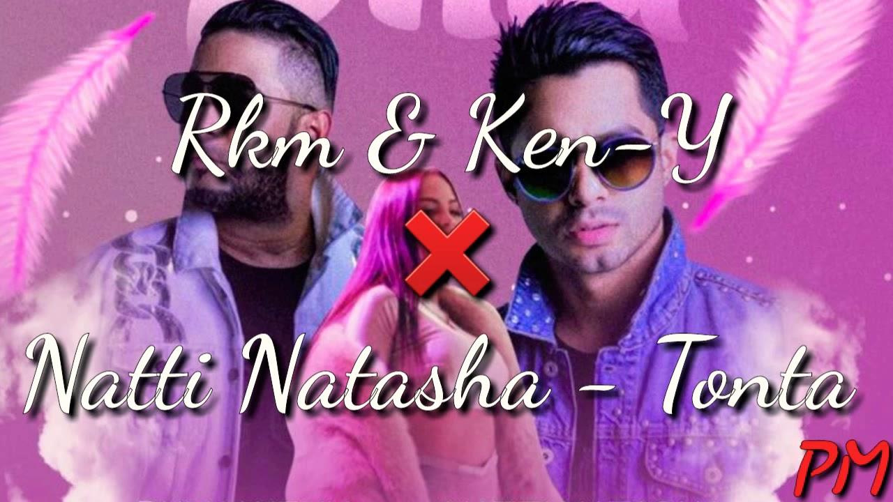 Rkm & Ken-Y ft.Natti Natasha - Tonta (Letra) #1
