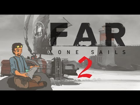 Trekking Across A Dying World | Let's Play FAR: Lone Sails Gameplay #2