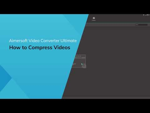 how-to-compress-video---using-guide-for-aimersoft-video-converter-ultimate