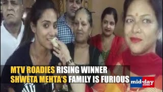 Roadies Rising winner Shweta Mehta's father is angry!