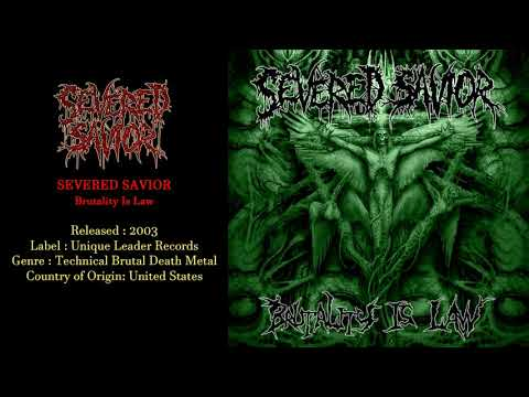 Severed Savior (US) - Brutality Is Law (2003)
