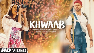Puneet Gulati: Khwaab Full Video | Latest Hindi Song 2017