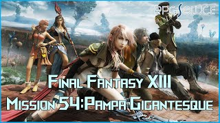 Final Fantasy XIII - Soluce : Mission 54 : Pampa gigantesque (5*)