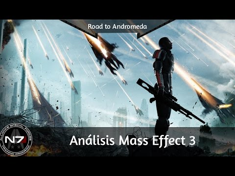Mass Effect 3 -  Un análisis MUY PERSONAL - Road to Andromeda