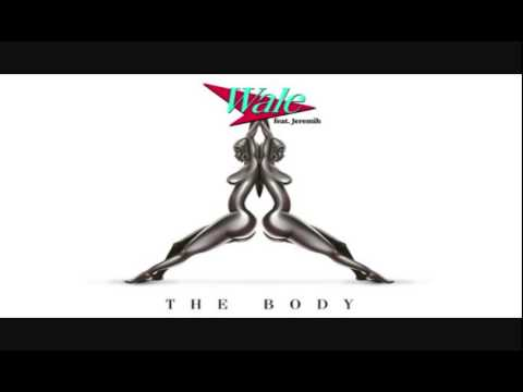 Wale Feat. Jeremih - The Body