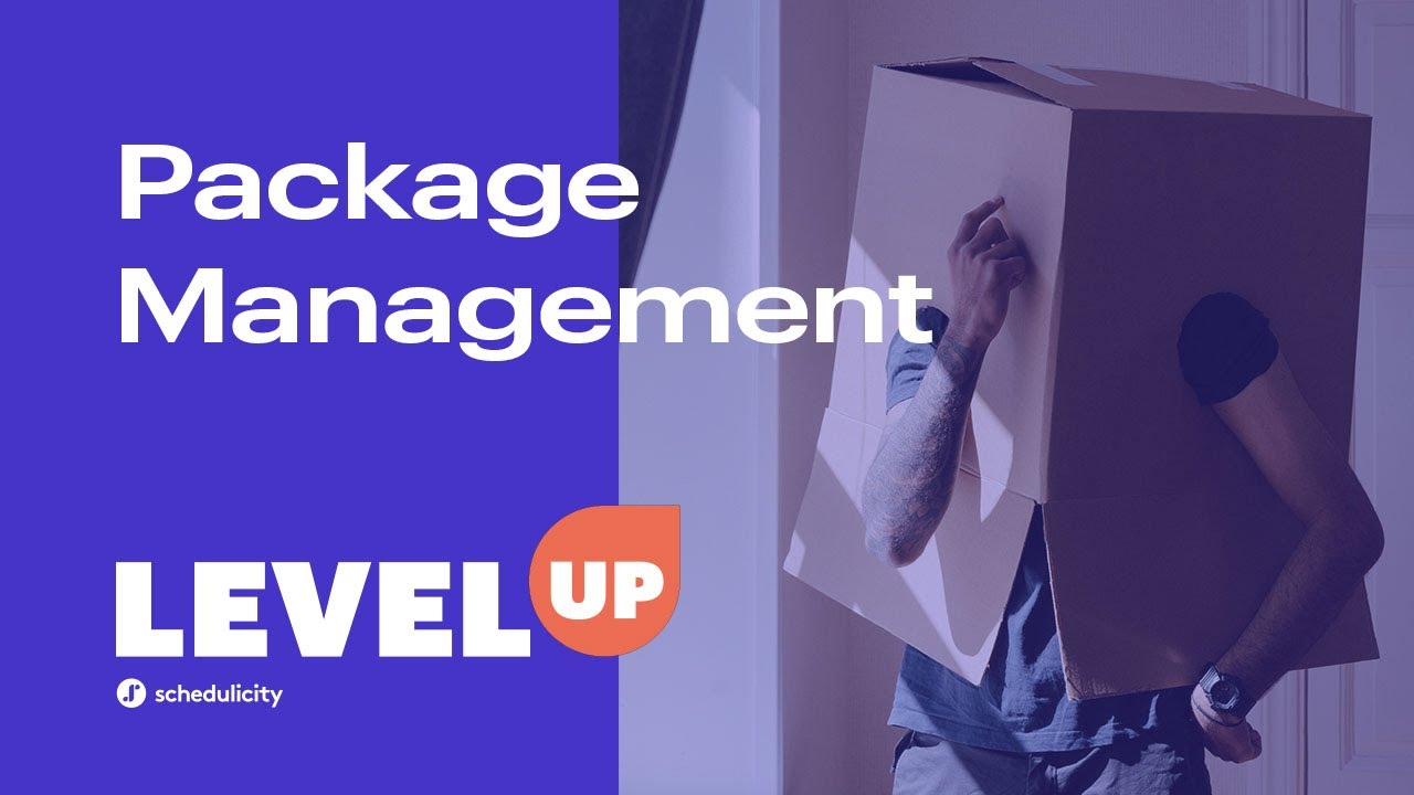 Level Up (Your Online Scheduling with Schedulicity), Pt. 3 : Package Management