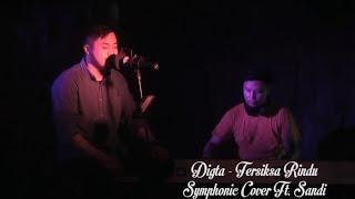Download Digta - Tersiksa Rindu | Symphonic Cover Ft Sandi (Live Record)