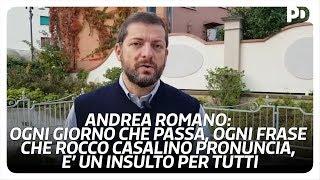 Andrea Romano: ogni frase che Rocco Casalino pronuncia, è un insulto per tutti