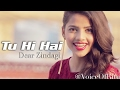 Tu Hi Hai - Dear Zindagi | Female Cover Version by Ritu Agarwal @VoiceOfRitu