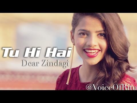 Tu Hi Hai - Dear Zindagi | Female Cover Version by Ritu Agarwal @VoiceOfRitu