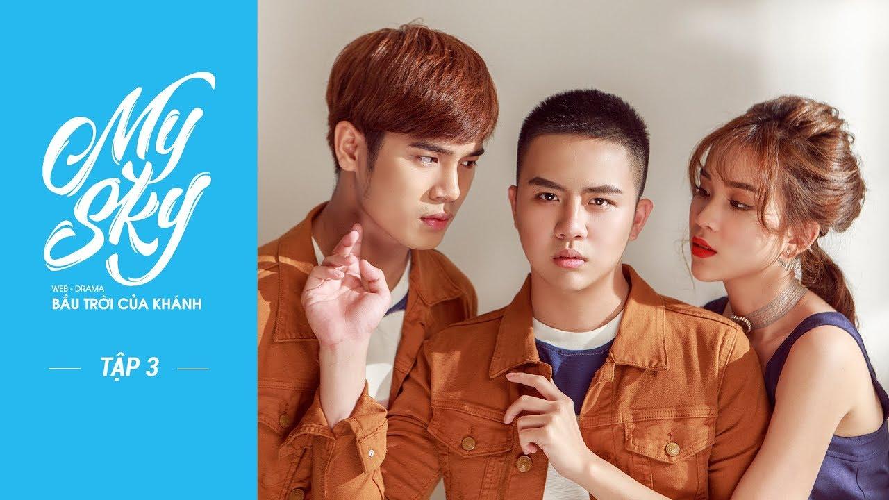ep-3-web-drama-my-sky-bầu-trời-của-khnh-official-full-hd-cc-eng-x-china-x-thailand