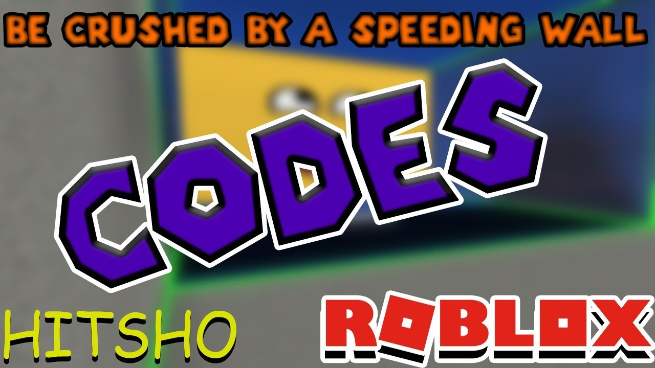 Be Crushed By A Speeding Wall Codes New Codes Youtube