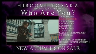 HIROOMI TOSAKA /NEW ALBUM「Who Are You?」Digest Movie