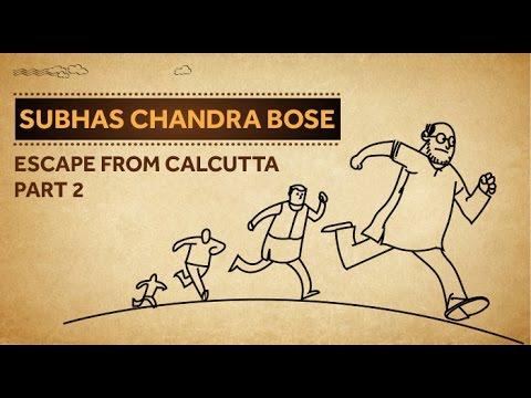 Subhas Chandra Bose - Escape From Calcutta (Part 2)