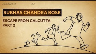 Subhas Chandra Bose - Escape From Calcutta (Part 2)