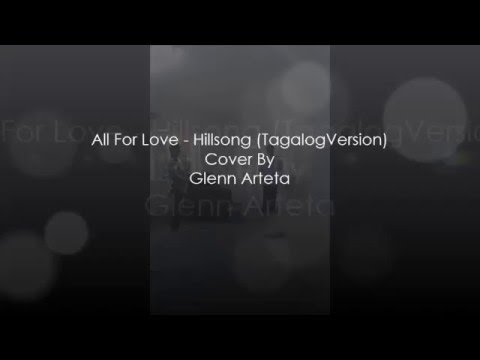 All For Love Hillsong tagalog version