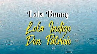 Lola Indigo, Don Patricio - Lola Bunny (Letra)