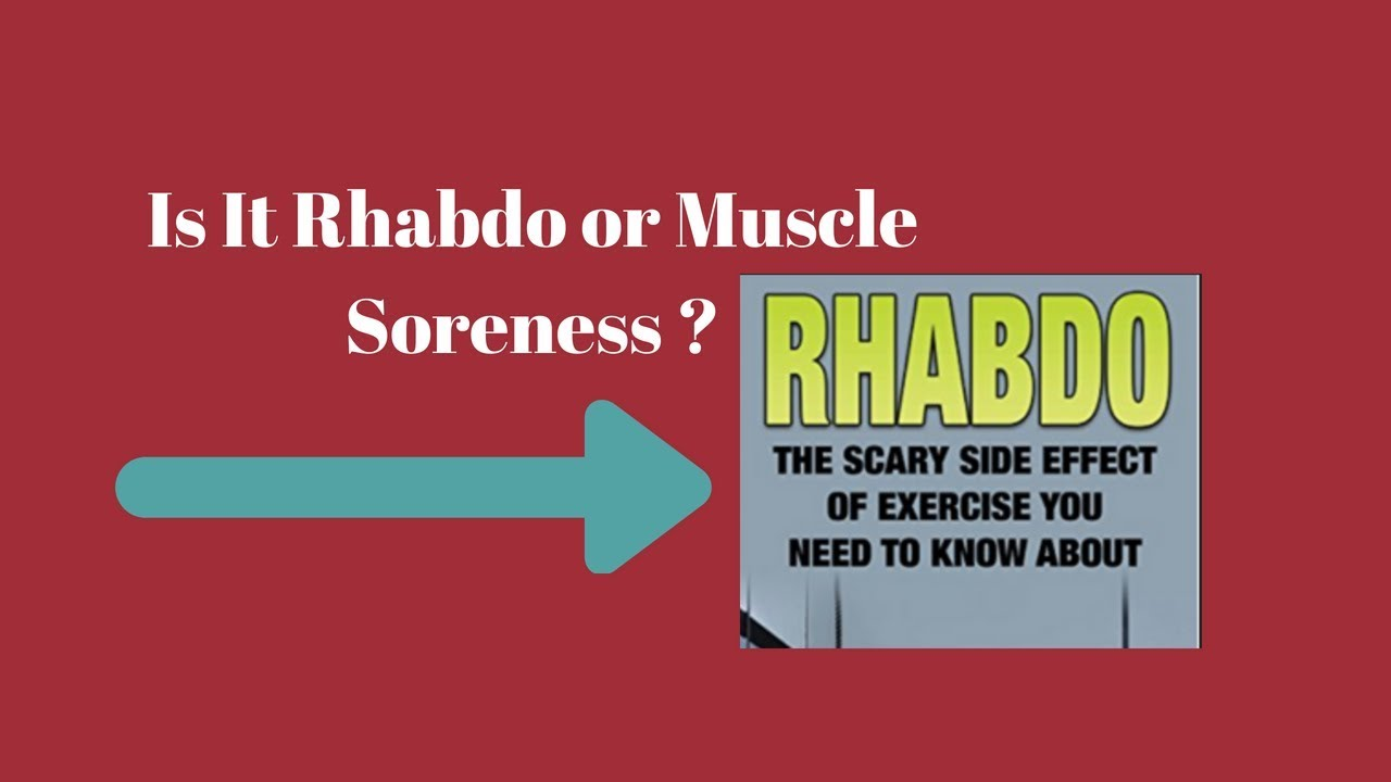 Is It Rhabdo Or Muscle Soreness? How You Can Tell The
