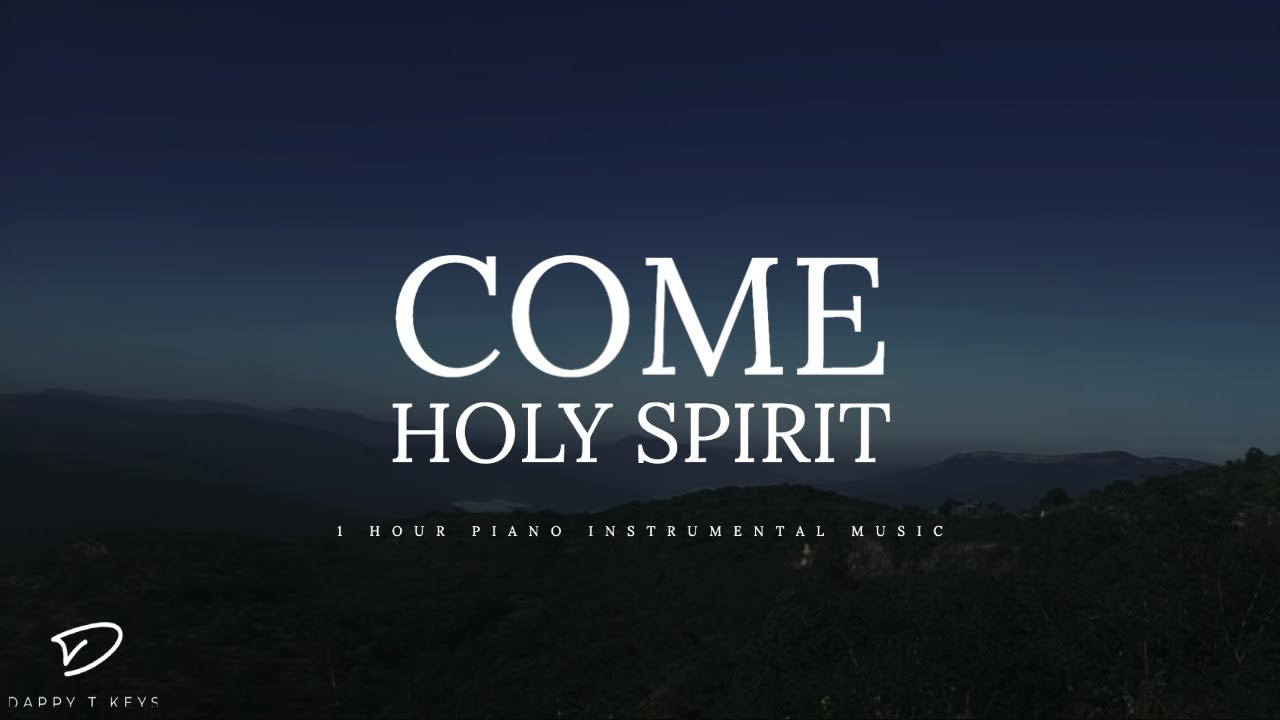 Come Holy Spirit: 1 Hour Deep Prayer Music | Soaking Worship Music |  Christian Meditation Music