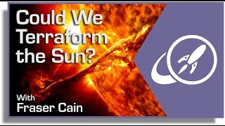 Could We Terraform the Sun?
