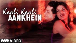 "Latest Video Song ""Kaali Kaali Aankhein""  Feat. Sandip,  Ziya | Full Video Song"