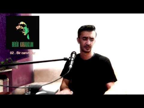 Bekir Karaoglan - Bir canin var ( LIVE )