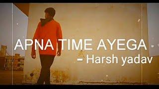 APNA TIME AAYEGA|Gully boy|dance choreography|Rao harsh official