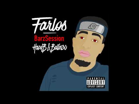 Farlos -  BarzSession Ft. HazeIB & Ballin30 ( Audio )