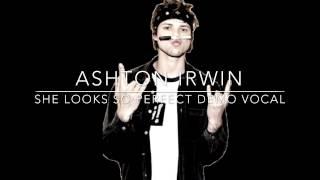 Ashton Irwin [Demo Vocal] - She Looks So Perfect