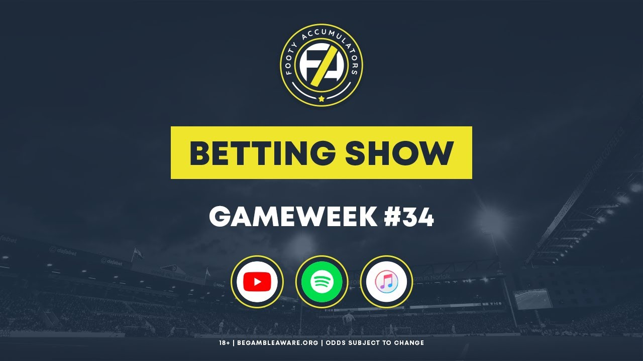 THE BETTING SHOW | Gameweek #34