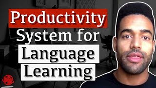 Productivity System for Language Learning & Life