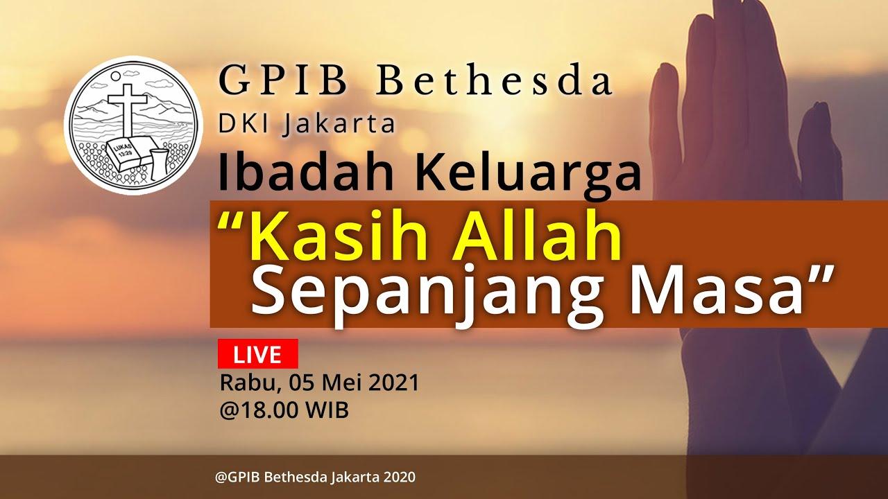 Ibadah Keluarga GPIB Bethesda (05 Mei 2021)