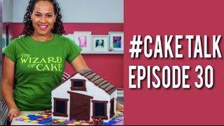 #CakeTalk Episode 30!