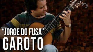 Garoto - Jorge do Fusa (como tocar - aula de violão clássico)