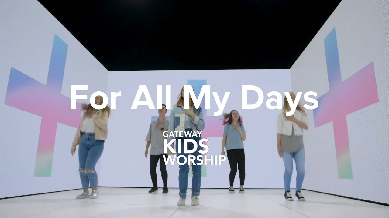 For All My Days Gateway Kids Worship Dance Motion Video Youtube