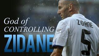 Zidane - God of Controlling