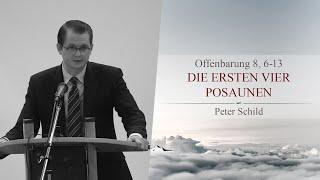 Die ersten vier Posaunen (Offenbarung 8, 6-13) - Peter Schild