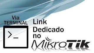 Configurando Link dedicado no mikrotik via terminal