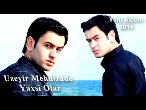 (Üzeyir Mehdizade)   Yaxsi Olar Original Mix