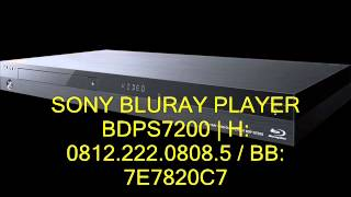 SONY BLURAY PLAYER BDPS7200 | H: 0812.222.0808.5 / BB: 7E7820C7
