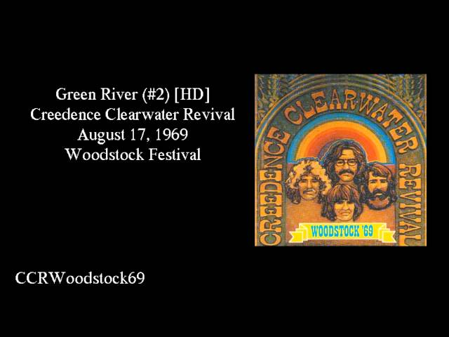 Creedence Clearwater Revival- Green River (@ Woodstock) HD