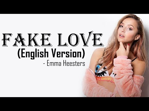 Fake Love - BTS (방탄소년단) (English Cover by Emma Heesters) [Full HD] lyrics