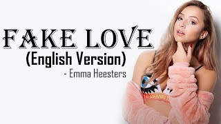 Fake Love BTS 방탄소년단 English Cover by Emma Heesters Full HD lyrics