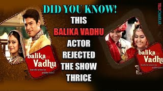 Can you guess, which Balika Vadhu actor had REJECTED the show thrice before being a part of it |